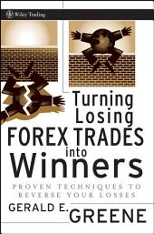 Turning Losing Forex Trades into Winners: Proven Techniques to Reverse Your Losses