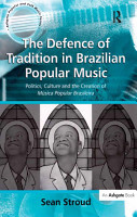 The Defence of Tradition in Brazilian Popular Music PDF