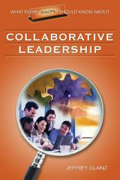 What Every Principal Should Know About Collaborative Leadership