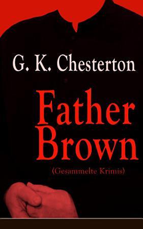 Father Brown  Gesammelte Krimis  PDF