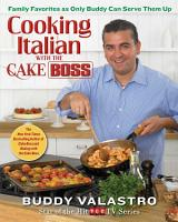 Cooking Italian with the Cake Boss PDF