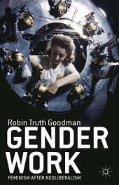 Gender Work: Feminism after Neoliberalism