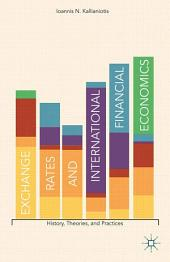 Exchange Rates and International Financial Economics: History, Theories, and Practices