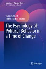 The Psychology of Political Behavior in a Time of Change