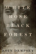 White Rose  Black Forest PDF