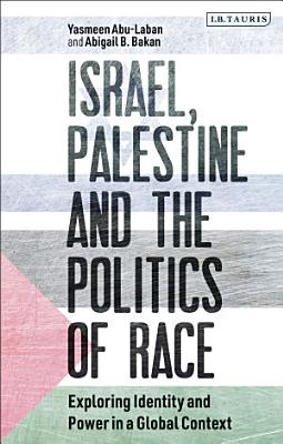 Israel  Palestine and the Politics of Race