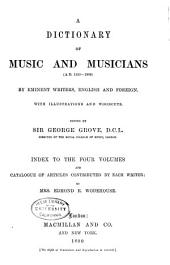 A Dictionary of Music and Musicians (A.D. 1450-1889): With Illustrations and Woodcuts. Index