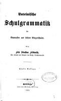 Lateinische Schulgrammatik f  r Gymnasien und h  here B  rgerschulen PDF