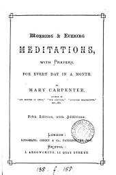 Morning and evening meditations for every day in a month [by M. Carpenter].