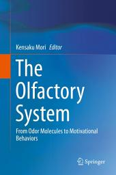The Olfactory System: From Odor Molecules to Motivational Behaviors