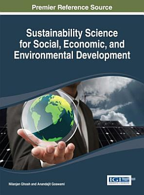 Sustainability Science for Social  Economic  and Environmental Development PDF