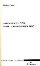Aristote et Plotin dans la philosophie arabe