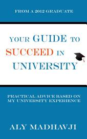 Your Guide to Succeed in University: Practical Advice Based on My University Experience