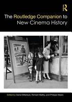 The Routledge Companion to New Cinema History PDF