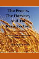 The Feasts, the Harvest and the Resurrection