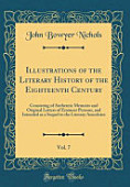 Illustrations Of The Literary History Of The Eighteenth Century Vol 7