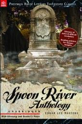 Spoon River Anthology: Literary Touchstone Classic