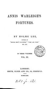 Annis Warleigh's fortunes, by Holme Lee: Volume 3