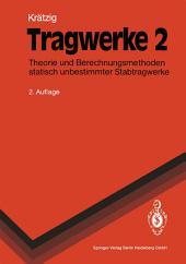 Tragwerke: Theorie und Berechnungsmethoden statisch unbestimmter Stabtragwerke, Ausgabe 2