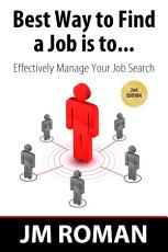 Best Way to Find a Job Is To... Effectively Manage Your Job Search