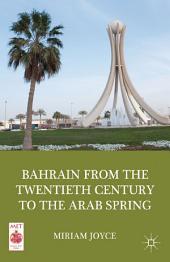 Bahrain from the Twentieth Century to the Arab Spring