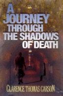 A Journey Through the Shadows of Death PDF