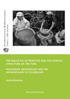 The Dialectic of Practice and the Logical Structure of the Tool PDF