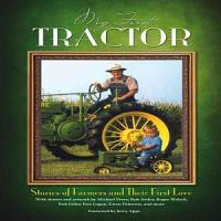 My First Tractor  Stories of Farmers and Their First Love PDF