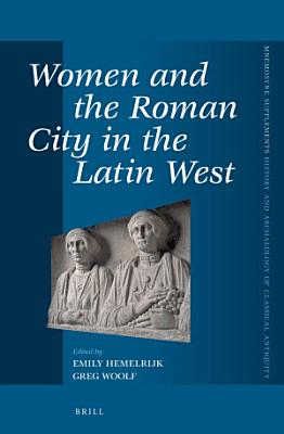 Women and the Roman City in the Latin West PDF