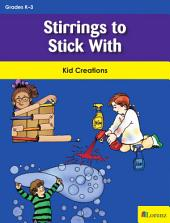Stirrings to Stick With: Kid Creations