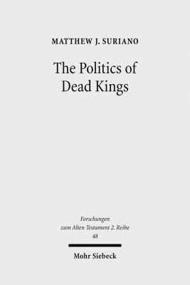The Politics of Dead Kings
