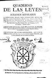 Quaderno de las leyes, y agravios reparados a suplicacion de los tres Estados del Reino de Navarra, en las Cortes de los años de 1724, 1725 y 1726 por la Mag. Real del Señor Rey don Luis II de Navarra... y en su nombre por el Exmo. Señor Fr. Don MChristoval de Moscoso...: con acuerdo de los del Consejo Real que con el assistieron dichos años de 1724, 25 y 26 en las Cortes Generales, que se han celebrado en la Ciudad de Estella