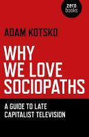 Why We Love Sociopaths PDF