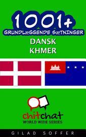 1001+ grundlæggende sætninger dansk - Khmer