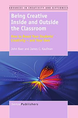 Being Creative Inside and Outside the Classroom