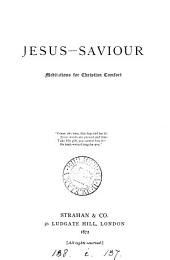 Jesus-saviour, meditations for Christian comfort