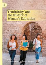 Femininity    and the History of Women   s Education PDF