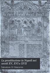 La prostituzione in Napoli nei secoli XV, XVI e XVII: documenti inediti