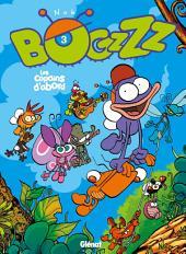 Bogzzz T03: Les copains d'abord