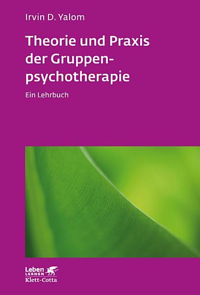 Theorie und Praxis der Gruppenpsychotherapie PDF