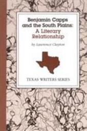 Benjamin Capps and the South Plains: A Literary Relationship