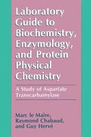 Laboratory Guide to Biochemistry  Enzymology  and Protein Physical Chemistry PDF