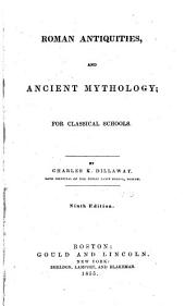 Roman antiquities, and ancient mythology: for classical schools