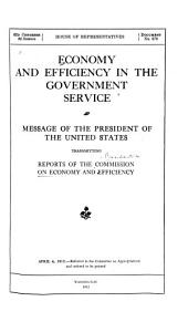Economy and Efficiency in the Government Service: Message of the President of the United States Transmitting Reports of the Commission on Economy and Efficiency