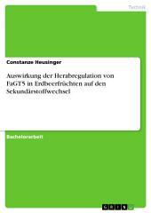 Auswirkung der Herabregulation von FaGT5 in Erdbeerfrüchten auf den Sekundärstoffwechsel