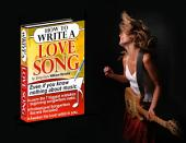 How To Write A Love Song: How To Write A Love Song (even if you know nothing about music)