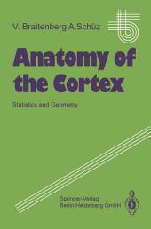 Anatomy of the Cortex: Statistics and Geometry