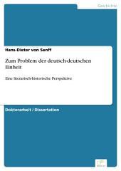 Zum Problem der deutsch-deutschen Einheit: Eine literarisch-historische Perspektive