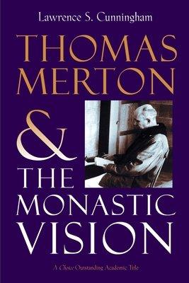 Thomas Merton and the Monastic Vision PDF