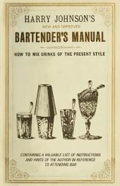 New and Improved Bartender's Manual: Or How to Mix Drinks of the Present Style